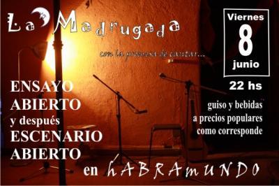 VIERNES 8 DE JUNIO desde las 22hs: ENSAYO ABIERTO DE LA MADRUGADA + ESCENARIO ABIERTO: 2 X 1: IMPERDIBLE!!