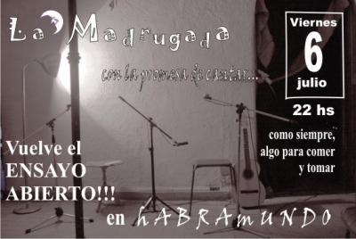 Ensayo Abierto de La Madrugada... viernes 6 de julio