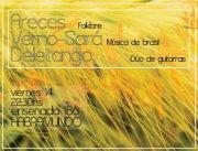 VIERNES 14 - 22: 30 hs: ARECES+ VERNO-SARÁ+ DELEITANDO.
